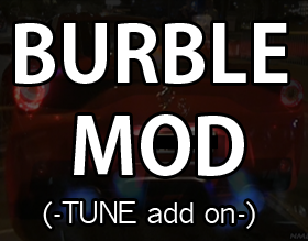 TUNE ADD ON - BURBLE MOD | BURBLE TUNE